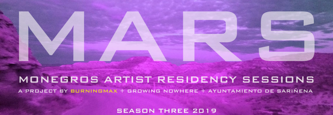MARS 2019 - Monegros Artist Residency Sessions, Season Three | A project by Burningmax + Growing Nowhere for the Nowhere Festival