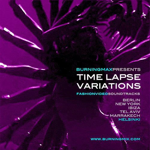 Burningmax - Timelapse Variations (Helsinki)
