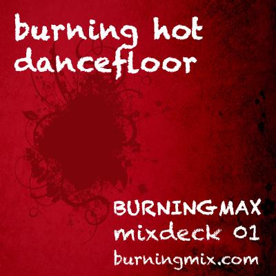 Burningmix 01 :: :: :: :: :: :: :: :: Burning Hot Dancefloor