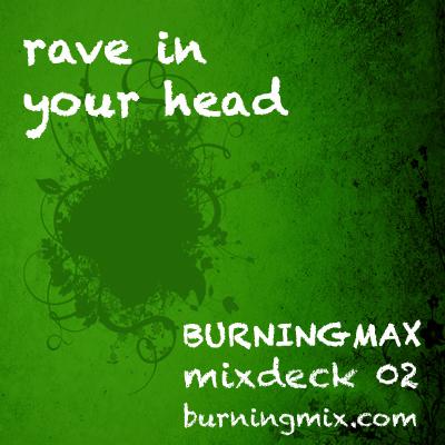 Burningmix 02 :: :: :: :: :: :: :: :: Rave In Your Head