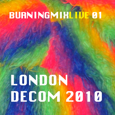 Burningmix Live 01 :: London Decompression 2010