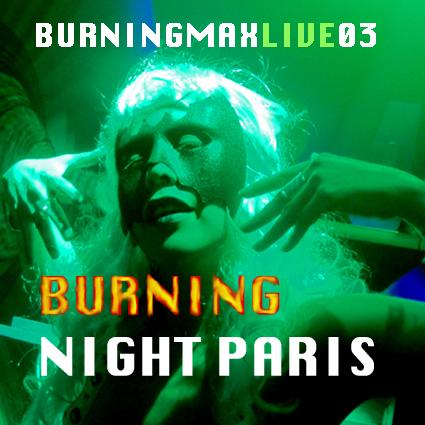 Burningmix Live 03 :: :: :: :: :: :: Burning Night Paris