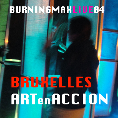 Burningmix Live 04 :: Art En Accion Bruxelles