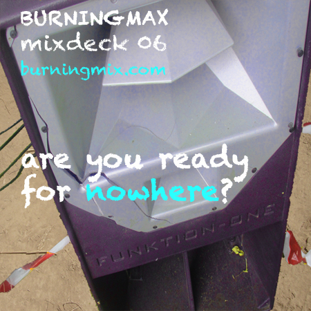 Burningmix 06 :: :: :: :: :: :: :: :: Are You Ready For Nowhere?