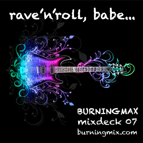 Burningmix 07 :: Rave and Roll, Babe…
