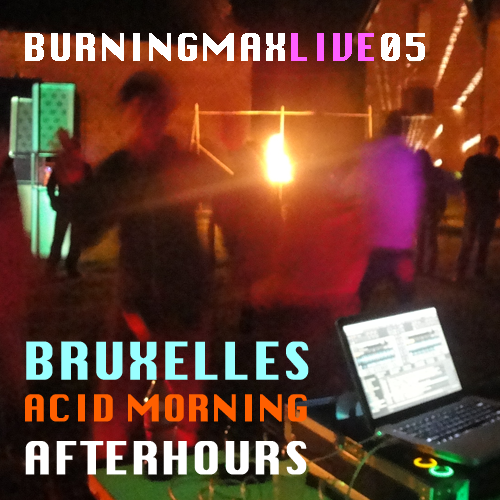 Burningmix Live 05 :: Acid Morning Afterhours