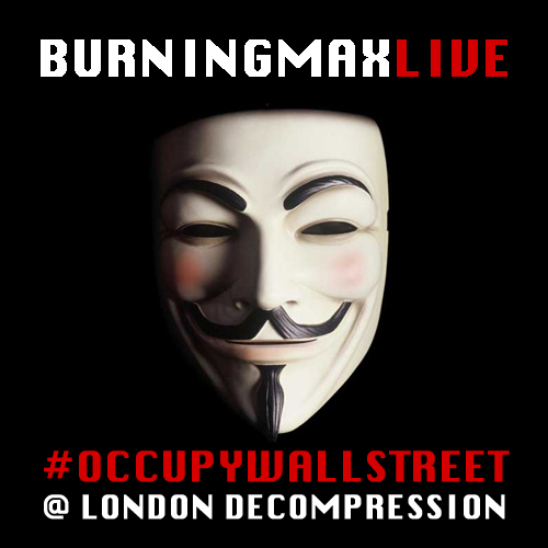 Burningmix Live 07 :: :: :: OccupyWallStreet at London Decompression