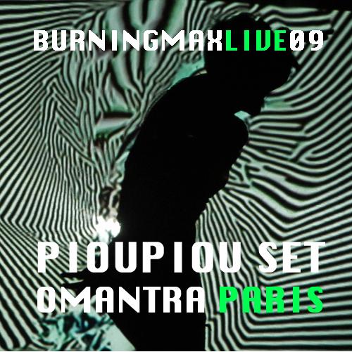Burningmix Live 08 :: :: :: PiouPiou Set Omantra Paris