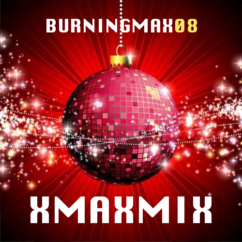 Burningmix 08 :: XmaXmiX