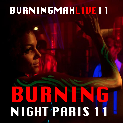 Burningmax Live 11 :: Burning Night 11 Paris