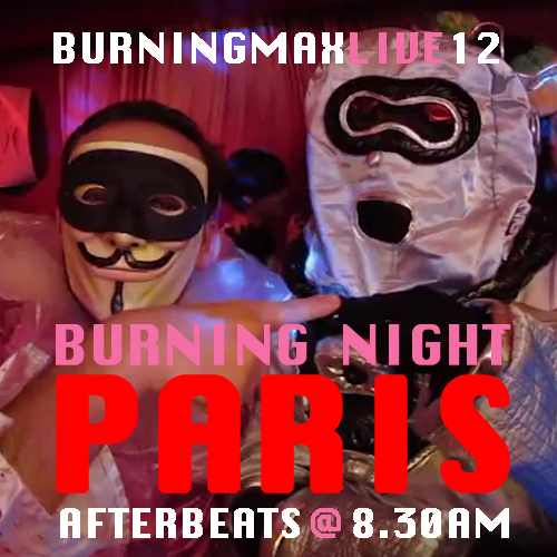 Burningmax Live 12 :: Burning Night Paris Afterbeats