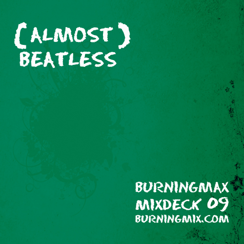 Burningmix 09 :: (Almost) Beatless
