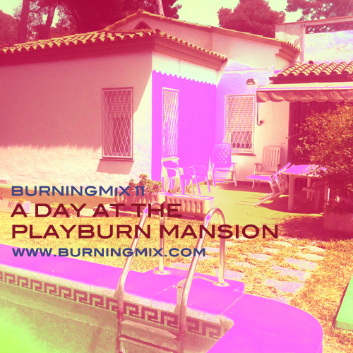 Burningmix 11 :: A Day At The PlayBurn Mansion