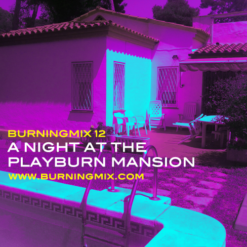 Burningmix 12 :: :: :: A Night At The PlayBurn Mansion