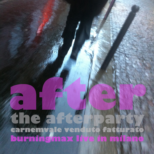 Burningmax Live 21 :: After The Afterparty