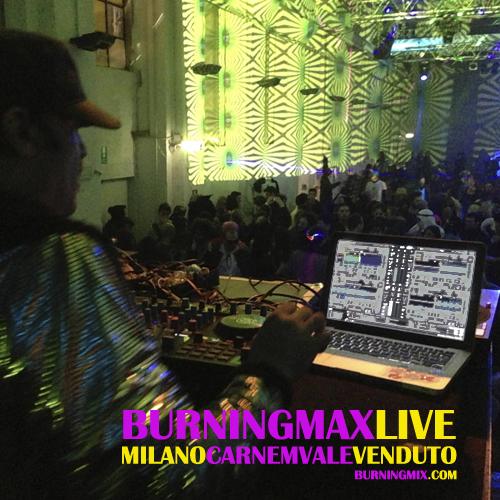 Burningmax Live 20 :: Carnemvale Venduto Milan