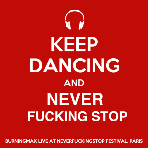 Burningmax Live 23 :: NeverFuckingStop Festival Paris