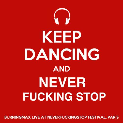 Burningmax Live 23 :: NeverFuckingStop Festival Paris