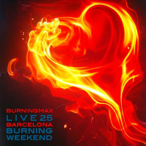 Burningmax Live 25 :: Barcelona Burning Weekend