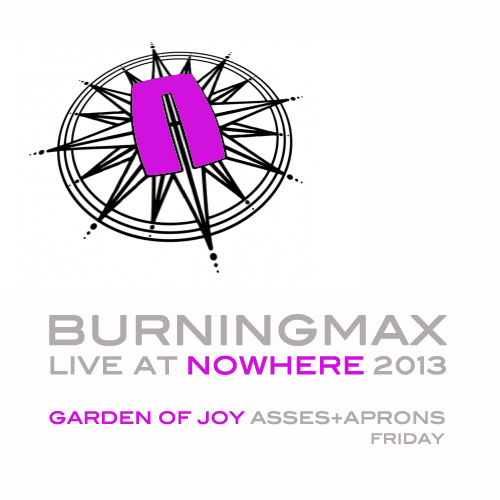 Burningmax Live at Nowhere :: Garden – Asses and Aprons