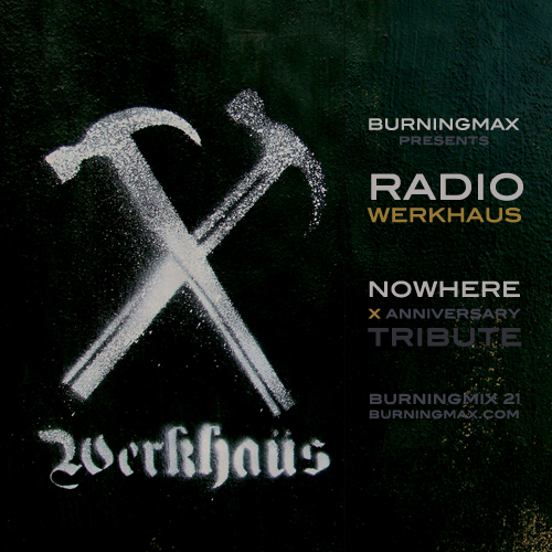 Burningmax 21 :: Radio Werkhaus :: Nowhere X Tribute