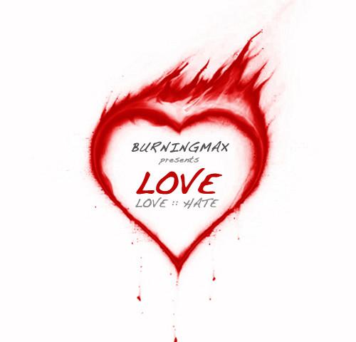 Burningmax presents LoveHate :: Love