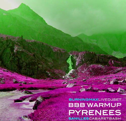Burningmax Live :: BBB Warm-up Pyrenees