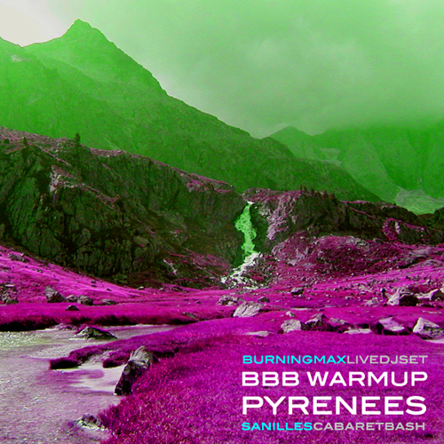 Burningmax Live :: BBB Warm-up Pyrenees