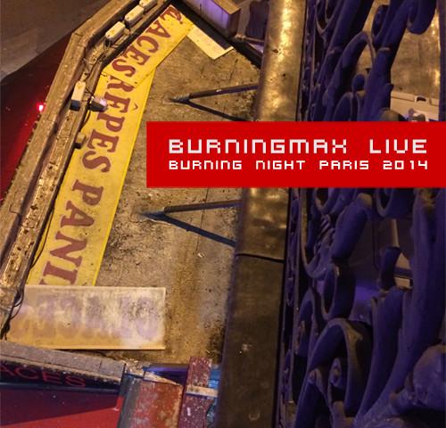Burningmax Live :: Burning Night Paris 2014
