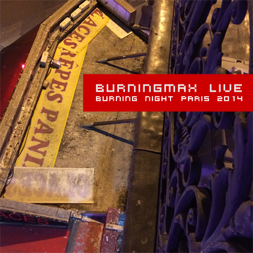 Burningmax Live :: Burning Night Paris 2014