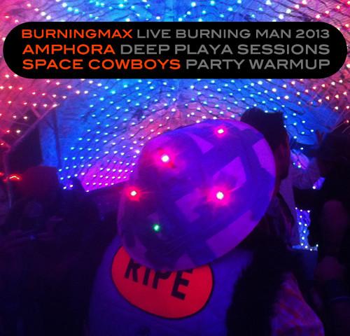 Burningmax Live @ Burning Man 2013 :: Amphora vs. Space Cowboys Warm-up