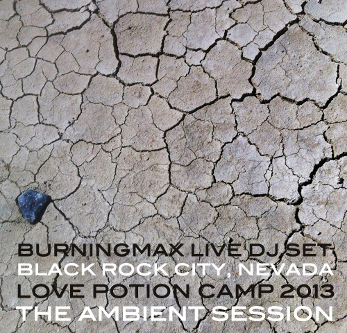 Burningmax Live @ Burning Man 2013 :: Love Potion Ambient Session