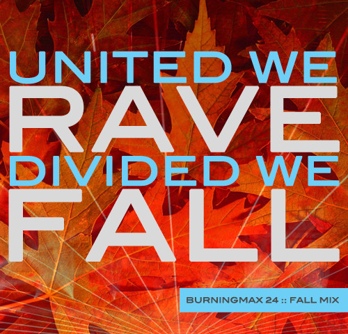 Burningmix 24 :: United We Rave, Divided We Fall