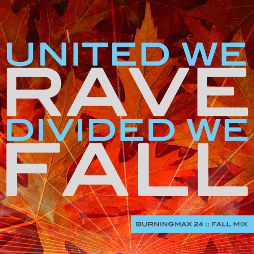 Burningmix 24 :: United We Rave, Divided We Fall