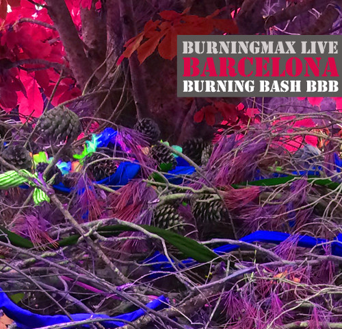 Burningmax Live :: Barcelona Burning Bash BBB 2014