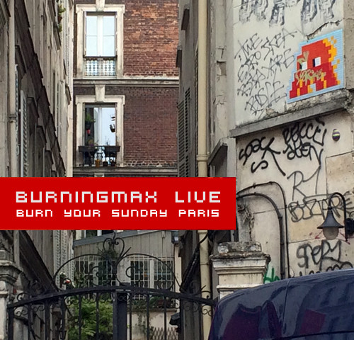 Burningmax Live :: Burning Night Paris 2014 Afterparty