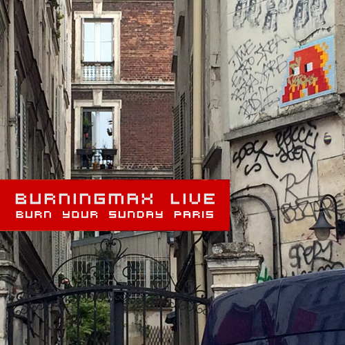 Burningmax Live :: Burning Night Paris 2014 Afterparty