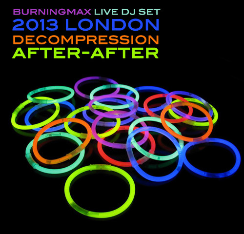 Burningmax Live :: London Decompression 2013 After-after