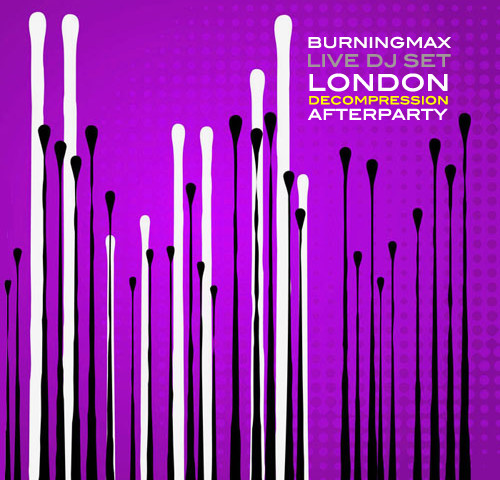 Burningmax Live :: London Decompression 2013 Afterparty