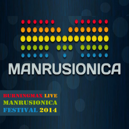 Burningmax Live :: Manrusionica Festival 2014