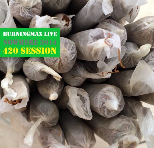 Burningmax Live :: Nowhere 2014 :: 420 Session