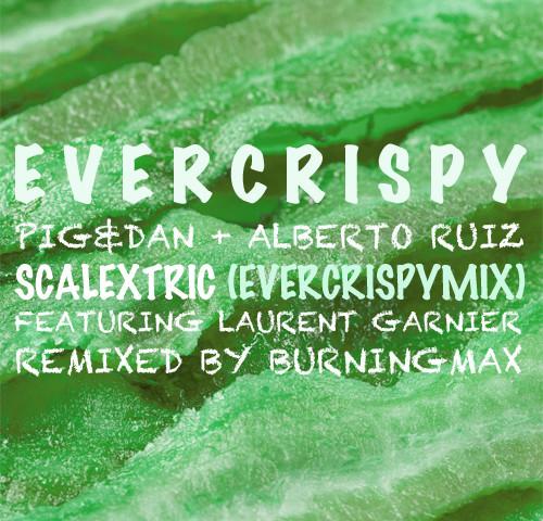 Burningmax Remixes :: :: Scalextric / Evercrispy