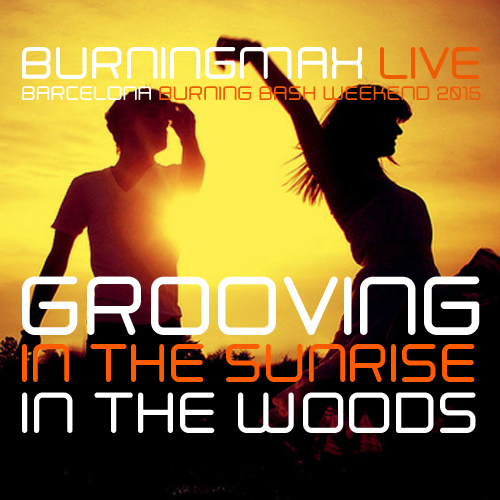 Burningmax Live :: 2015 Barcelona Burning Bash :: Groove