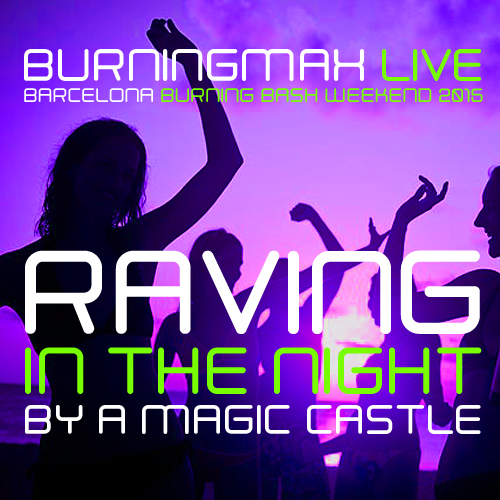 Burningmax Live :: 2015 Barcelona Burning Bash :: Rave