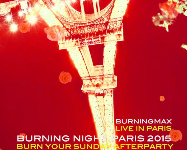 Burningmax Live :: :: Burning Night Paris   Burn Your Sunday
