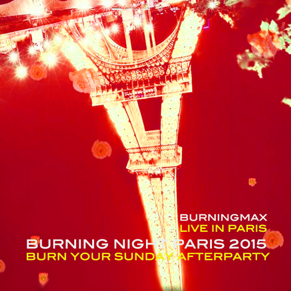 Burningmax Live :: Burning Night Paris | Burn Your Sunday