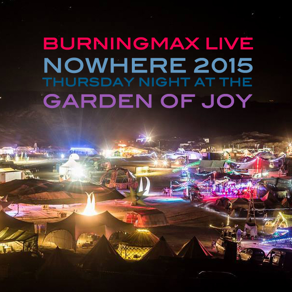 Burningmax Live :: Nowhere 2015 4hrs Garden DJ Set