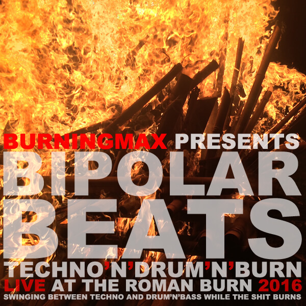 Bipolar Beats :: Techno'n'Drum'n'Burn :: Live at Roman Burn 2016