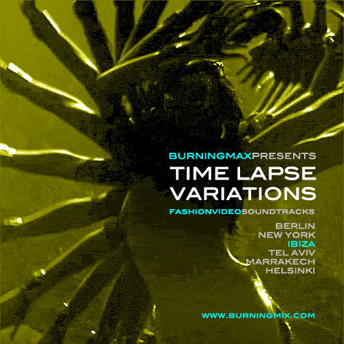 Burningmax Remixes :: Timelapse Variations :: Ibiza