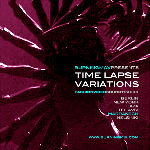 Burningmax Remixes :: Timelapse Variations :: Marrakech